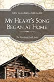My Heart's Song Began at Home, Judy Neibergall Heusman, 1613461801