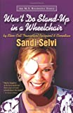 Won't Do Stand-up in a Wheelchair, Sandi Selvi, 1936214105