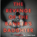 Revenge of the Banker's Daughter | Matt Ryan