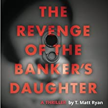 Revenge of the Banker's Daughter Audiobook by Matt Ryan Narrated by Dwayne Dalton