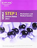 img - for Kaplan USMLE Step 1 Lecture Notes 2015 Biochemistry and Medical Genetics book / textbook / text book