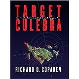 Target Culebra, Richard D. Copaken, 0847701654