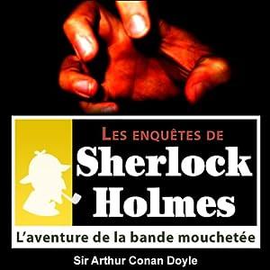 L'aventure de la bande mouchetée (Les enquêtes de Sherlock Holmes 30) | Livre audio