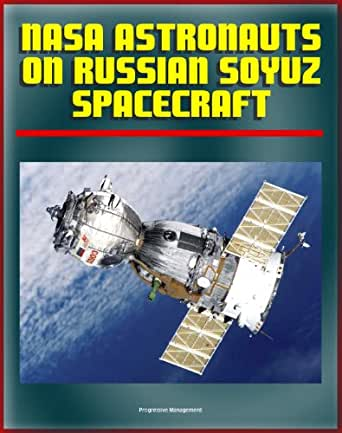ONLINE BOOK NASA Astronauts on Soyuz: Experience and Lessons for the Future - Working with the Russians from the Apollo-Soyuz Test Project to the Mir Space Station and the International Space Station