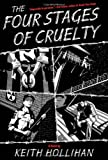 The Four Stages of Cruelty, Keith Hollihan, 0312592477