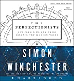 The Perfectionists Low Price CD: How Precision Engineers Created the Modern World