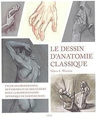 Le dessin d'anatomie classique : proportions, mouvement et morphologie dans la représentation artistique du corps humain par Valerie L. Winslow