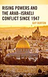 "Guy Burton, ""Rising Powers and the Arab-Israeli Conflict Since 1947"" (Lexington Books, 2018)"