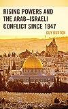 "Guy Burton, ""Rising Powers and the Arab-Israeli Conflict Since 1947"" (Lexington Books, 2018)"