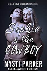 Sophie & the Cowboy: A Scandalously Spicy Story (Magic Massage Series Book 1)