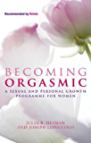 Becoming Orgasmic: A sexual and personal growth programme for women (English Edition)