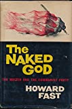 img - for The Naked God: The Writer and the Communist Party book / textbook / text book