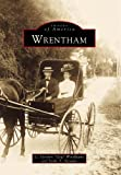 Wrentham, Charles G. Woodhams and Earl T. Stewart, 0738500798