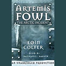 The Arctic Incident: Artemis Fowl, Book 2 Audiobook by Eoin Colfer Narrated by Nathaniel Parker