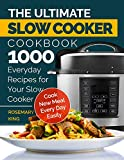 The Ultimate Slow Cooker Cookbook: 1000 Everyday