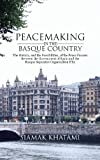 Peacemaking in the Basque Country, Siamak Khatami, 1481785966