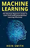 Machine Learning: The Absolute Beginner's Guide