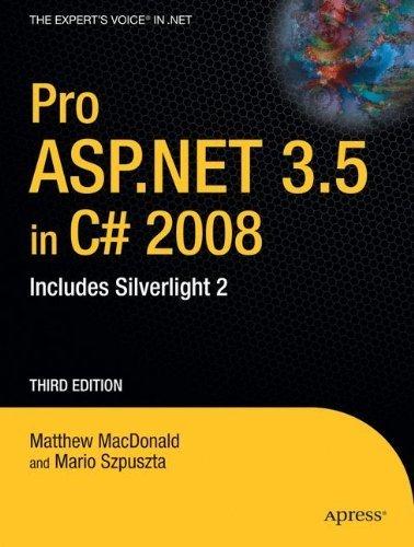 Pro ASP.NET 3.5 in C# 2008: Includes Silverlight 2 (Expert's Voice in .NET) by Mario Szpuszta (2008-12-22)