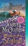 What Happens in Scotland, Jennifer McQuiston, 0062231294