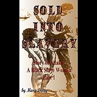 Sold into Slavery: The Story of Adaku, A Black Slave Woman