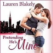 Pretending He's Mine: Caught Up in Love, Book 2   Lauren Blakely