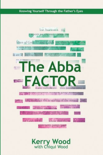 The Abba Factor: knowing Yourself Through the Eyes of Jesus (The Abba Series) (Volume 2)