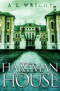 Hartman House: A Novel of Urban Magic (Hartman House Saga Book 1) by [Wright, A L]