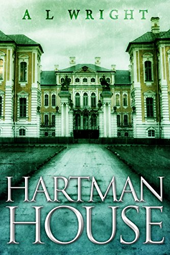 Hartman House: A Novel of Urban Magic (Hartman House Saga Book 1) by [Wright, A L]