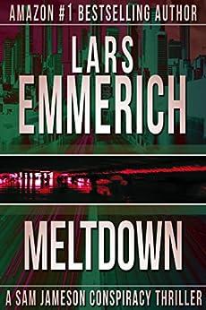 MELTDOWN: Book Two in the Devolution Series: A Sam Jameson Conspiracy Thriller (Sam Jameson Espionage & Suspense 4) by [Emmerich, Lars]