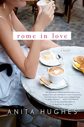 Rome in Love: A Novel (Best Things About Living In Australia)