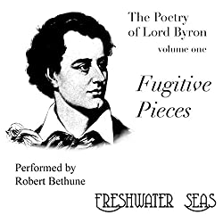 The Poetry of Lord Byron, Volume I: Fugitive Pieces