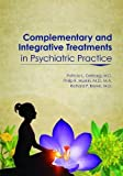 img - for Complementary and Integrative Treatments in Psychiatric Practice book / textbook / text book