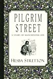 Pilgrim Street: A Story of Manchester Life