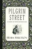 Pilgrim Street, Hesba Stretton, 1935626671