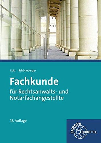 Fachkunde: für Rechtsanwalts- und Notarfachangestellte Taschenbuch – 14. Januar 2015 Ferdinand Lutz Petra Schöneberger Europa-Lehrmittel 380859649X