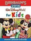 Birnbaum's 2016 Walt Disney World For Kids: The Official Guide (Birnbaum Guides)