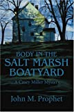 Body in the Salt Marsh Boatyard, John M. Prophet, 0595309917
