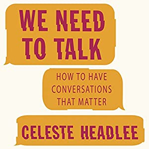 Download audiobook We Need to Talk: How to Have Conversations That Matter