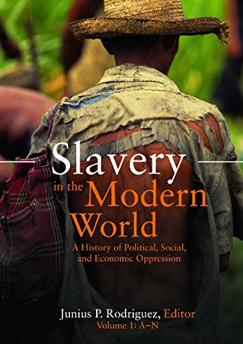 Books : Slavery in the Modern World [2 volumes]: A History of Political, Social, and Economic Oppression
