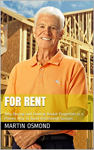 (For Rent: Why Buying and Owning Rental Properties is a Proven Way to Build Retirement Savings)