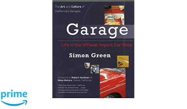 Garage: Life in the Offbeat Import Car Shop (Life in the