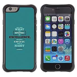All-Round híbrido Heavy Duty de goma duro caso cubierta protectora Accesorio Generación-II BY RAYDREAMMM - Apple iPhone 6 PLUS 5.5 - We Are What Excellence Act Quote Habit
