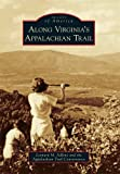 Along Virginia's Appalachian Trail, Leonard M. Adkins and Appalachian Trail Conservancy, 0738566306