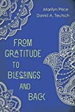 From Gratitude to Blessings and Back