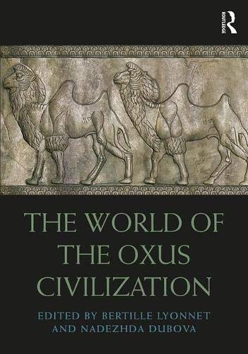 The World of the Oxus Civilization (Routledge Worlds)