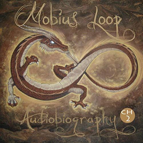 Mobius Loop - Audiobiography (Chapter 2)