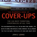 The Mammoth Book of Cover-Ups: The Most Disturbing Conspiracies of All Time Audiobook by Jon E. Lewis Narrated by Peter Marinker
