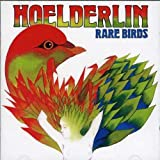 Rare Birds by Hoelderlin