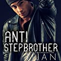 Anti-Stepbrother Audiobook by Tijan Narrated by Vikas Adam, Bailey Carr
