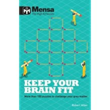Mensa: Keep Your Brain Fit: More than 100 puzzles to challenge your grey matter